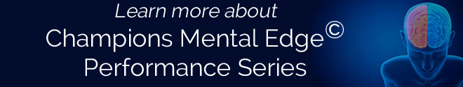 Learn more about Champions Mental Edge Performance Series